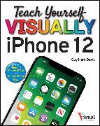 Cover-Bild zu Teach Yourself VISUALLY iPhone 12, 12 Pro, and 12 Pro Max (eBook) von Hart-Davis, Guy