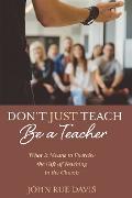 Cover-Bild zu Don't Just Teach: Be a Teacher (eBook) von Davis, John Rue