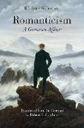 Cover-Bild zu Safranski, Rüdiger: Romanticism: A German Affair