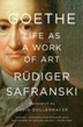 Cover-Bild zu Safranski, Rudiger: Goethe: Life as a Work of Art
