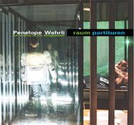 Cover-Bild zu Penelope Wehrli raum partituren. Ich wohne in der Möglichkeit von Schneider, Detlev