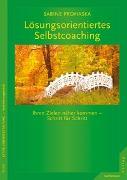 Cover-Bild zu Lösungsorientiertes Selbstcoaching von Prohaska, Sabine