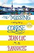 Cover-Bild zu Bannalec, Jean-Luc: The Missing Corpse: A Brittany Mystery