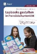 Cover-Bild zu Lapbooks gestalten im Französischunterricht 5-6 von Blumhagen, Doreen
