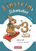 Cover-Bild zu Einsterns Schwester, Sprache und Lesen - Bayern, 3. Jahrgangsstufe, Arbeitsheft Schulausgangsschrift von Gerstenmaier, Wiebke