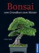 Cover-Bild zu Stahl, Horst: Bonsai - Vom Grundkurs zum Meister