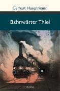 Cover-Bild zu Hauptmann, Gerhart: Bahnwärter Thiel und andere Erzählungen