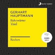 Cover-Bild zu Gerhart, Hauptmann: Bahnwärter Thiel (Reclam Hörbuch)