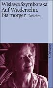Cover-Bild zu Szymborska, Wislawa: Auf Wiedersehn. Bis morgen