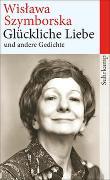 Cover-Bild zu Szymborska, Wislawa: Glückliche Liebe und andere Gedichte