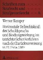 Cover-Bild zu Kemper, Werner: Horizontale Teilrechtskraft des Schuldspruchs und Bindungswirkung im tatrichterlichen Verfahren nach der Zurückverweisung