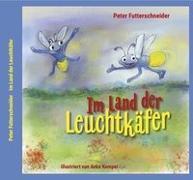 Cover-Bild zu Futterschneider, Peter: Im Land der Leuchtkäfer
