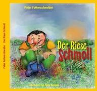 Cover-Bild zu Futterschneider, Peter: Der Riese Schmoll