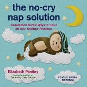 Cover-Bild zu The No-Cry Nap Solution: Guaranteed Gentle Ways to Solve All Your Naptime Problems von Pantley, Elizabeth