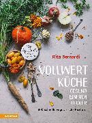 Cover-Bild zu Bernardi, Rita: Vollwertküche - Gesund. Einfach. Lecker