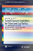 Cover-Bild zu Bartol, Soraya: ASA S3/SC1.4 TR-2014 Sound Exposure Guidelines for Fishes and Sea Turtles: A Technical Report prepared by ANSI-Accredited Standards Committee S3/SC1 and registered with ANSI