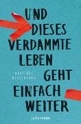 Cover-Bild zu Nessensohn, Hansjörg: Und dieses verdammte Leben geht einfach weiter