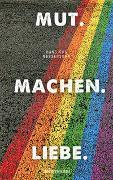 Cover-Bild zu Nessensohn, Hansjörg: Mut. Machen. Liebe
