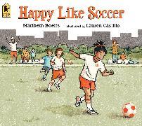 Cover-Bild zu Boelts, Maribeth: Happy Like Soccer