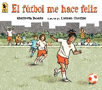 Cover-Bild zu Boelts, Maribeth: El fútbol me hace feliz