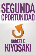 Cover-Bild zu Kiyosaki, Robert T.: Segunda oportunidad / Second Chance: for Your Money, Your Life and Our World