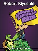 Cover-Bild zu Kiyosaki, Robert T.: Escape de la carrera de la rata / Rich Dad's Escape from the Rat Race: How to Become a Rich Kid by Following Rich Dad's Advice
