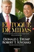 Cover-Bild zu Kiyosaki, Robert T.: El toque de Midas / Midas Touch: Why Some Entrepreneurs Get Rich and Why Most Don't