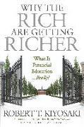 Cover-Bild zu Kiyosaki, Robert T.: Why the Rich Are Getting Richer