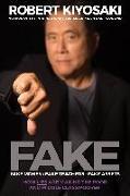 Cover-Bild zu Kiyosaki, Robert T.: FAKE: Fake Money, Fake Teachers, Fake Assets