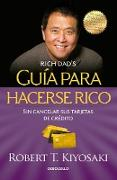Cover-Bild zu Kiyosaki, Robert T.: Guía para hacerse rico sin cancelar sus tarjetas de crédito / Rich Dad's Guide to Becoming Rich Without Cutting Up Your Credit Cards