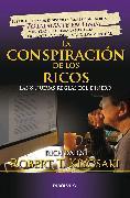 Cover-Bild zu Kiyosaki, Robert T.: La conspiración de los ricos / Rich Dad's Conspiracy of The Rich: The 8 New Rule s of Money