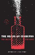 Cover-Bild zu Stevens, Francis: The Heads of Cerberus