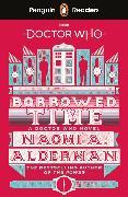 Cover-Bild zu Alderman, Naomi: Penguin Readers Level 5: Doctor Who: Borrowed Time (ELT Graded Reader)