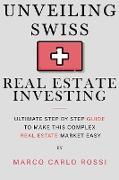 Cover-Bild zu Rossi, Marco Carlo: Unveiling Swiss Real Estate Investing