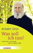Cover-Bild zu Grün, Anselm: Was soll ich tun?