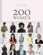 Cover-Bild zu Hobday, Ruth (Hrsg.): 200 Women: Who Will Change The Way You See The World