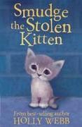 Cover-Bild zu Webb, Holly: Smudge the Stolen Kitten