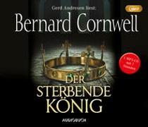 Cover-Bild zu Cornwell, Bernard: Der sterbende König (MP3-CD)