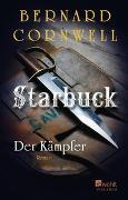 Cover-Bild zu Cornwell, Bernard: Starbuck: Der Kämpfer