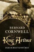 Cover-Bild zu Cornwell, Bernard: King Arthur: Der Schattenfürst