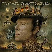 Cover-Bild zu Mahurin, Matt: Tom Waits by Matt Mahurin
