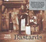 Cover-Bild zu Waits, Tom (Komponist): Bastards