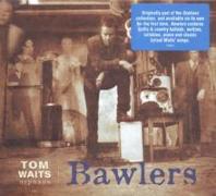 Cover-Bild zu Waits, Tom (Komponist): Bawlers