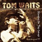 Cover-Bild zu Waits, Tom (Komponist): Standing On The Corner/Radio Broadcast