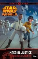 Cover-Bild zu Fry, jason: Star Wars Rebels. Servants of the Empire: Imperial Justice