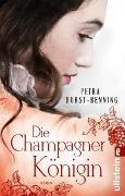 Cover-Bild zu Durst-Benning, Petra: Die Champagnerkönigin