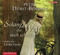 Cover-Bild zu Durst-Benning, Petra: Solang die Welt noch schläft (Die Jahrhundertwind-Trilogie 1)