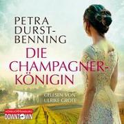 Cover-Bild zu Durst-Benning, Petra: Die Champagnerkönigin (Die Jahrhundertwind-Trilogie 2)