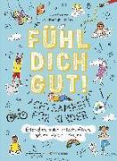 Cover-Bild zu Fühl dich gut! Achtsamkeit für Kinder. Mit Spielen, Rätseln, Yoga u.v.m. die Gefühle erforschen von Dellow, Josephine (Illustr.)
