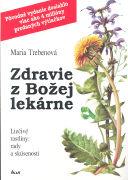 Cover-Bild zu Zdravie z Bozei lekárne von Treben, Maria